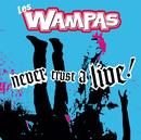 Never Trust A Live/Les Wampas