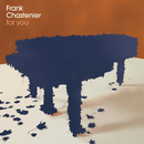 For You/Frank Chastenier