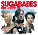 Too Lost In You (CD 1enhanced)/Sugababes
