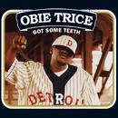 Got Some Teeth (International Version)/Obie Trice