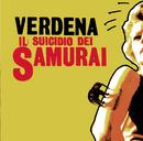 Il suicidio dei Samurai/Verdena