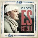 Es ist Zeit/DJ Ötzi