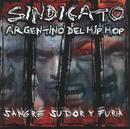 Sangre, Sudor Y Furia/Sindicato Argentino Del Hip Hop