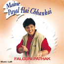 Maine Payal Hai Chhankai/Falguni Pathak