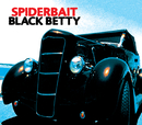 Black Betty (Int'l except for UK/EIRE/USA/AUST)/Spiderbait