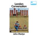 London Conversation/John Martyn