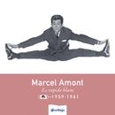 Heritage - Le Rapide Blanc - Polydor (1959-1961)/Marcel Amont