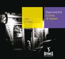Echoes Of Harlem/Raymond Fol