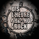 Dis L'Heure 2 Hip Hop Rock / Ready Or Not/Les Sales Gosses, UVR