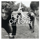 The Complete John Peel Sessions (BBC Version)/The House Of Love
