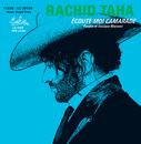 Ecoute-Moi Camarade/Rachid Taha