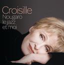 Nougaro, Le Jazz Et Moi/Nicole Croisille