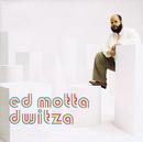 Dwitza/Ed Motta