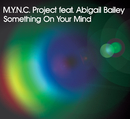 Something On Your Mind (Original Radio Edit)/MYNC Project