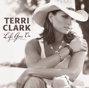 Life Goes On/Terri Clark