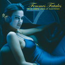 Femmes Fatales - The 12 Leading Ladies Of Electronica/Femme Fatales