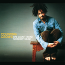 She Don't Want Nobody Near (International Version)/Counting Crows
