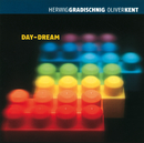 Day-Dream/Herwig Gradischnig, Oliver Kent