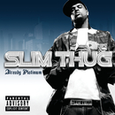Already Platinum/Slim Thug