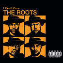 I Don't Care (International Version)/The Roots