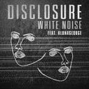 White Noise (feat. AlunaGeorge)/Disclosure