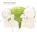 Thru The Glass (Comm CD2)/Thirteen Senses