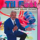 Til Fest Med Johnny Reimar / CD 1/Johnny Reimar