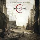 Sound Over Matter (Finnish version)/Hevein