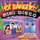 Mini Disco/Hot Banditoz