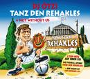 Tanz Den Rehakles/Not Without Us/DJ Ötzi