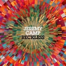 Reckless/Jeremy Camp