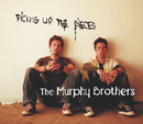 Picking Up The Pieces/Murphy Brothers