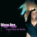 From Paris To Berlin/Disco Bee