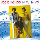 Ni Tú, Ni Yo (Remastered)/Los Chichos
