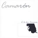 Te Lo Dice Camaron (Remastered)/Camarón De La Isla