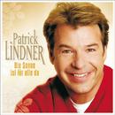 Die Sonne ist für alle da/Patrick Lindner