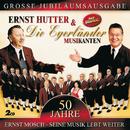 50 Jahre - Ernst Mosch - Seine Musik Lebt Weiter (SET)/Ernst Hutter & Die Egerländer Musikanten