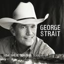 GEORGE STRAIT/SOMEWH/George Strait