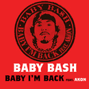 Baby I'm Back (Int'l Comm Single) (feat. Akon)/Baby Bash