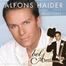 Bel Ami - Alfons Haider singt Willi Forst/Alfons Haider