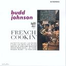 French Cookin'/Budd Johnson
