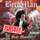 Fast Money Chopped and Screwed/Birdman