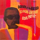 Bosses Of The Ballad: Illinois Jacquet Plays Cole Porter/Illinois Jacquet