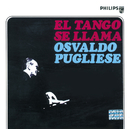 El Tango Se Llama Osvaldo Pugliese/Osvaldo Pugliese