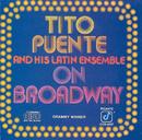 オン・ブロードウェイ/Tito Puente