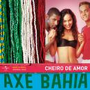 Axé Bahia/Banda Cheiro De Amor