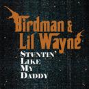 Stuntin' Like My Daddy/Birdman & Lil Wayne