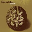 Hate Me (Int'l MaxiSingle)/Blue October