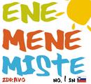 Ene Mene Miste/Zdravo