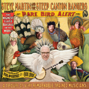 Rare Bird Alert (Deluxe Version)/Steve Martin, Steep Canyon Rangers